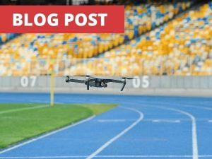 Drones at Stadiums Blog